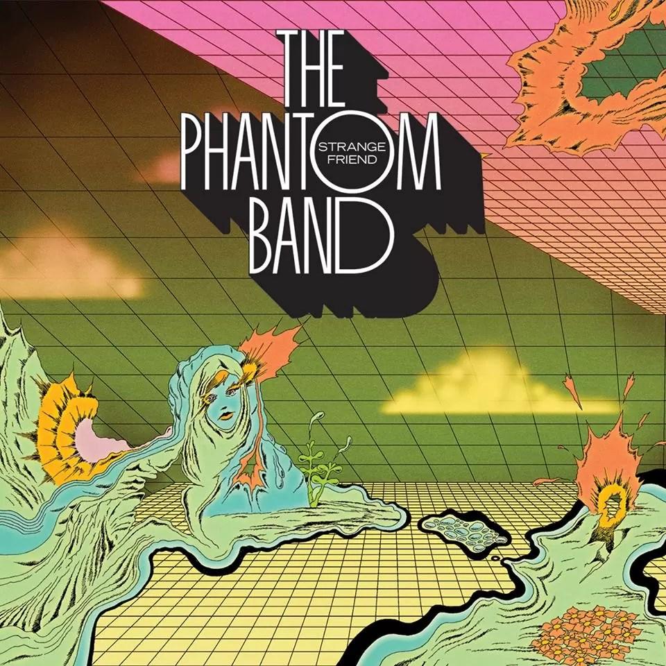 The Phantom Band – 'Strange Friend' (Chemikal Underground Records)