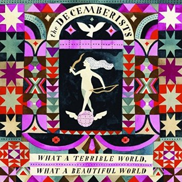 The Decemberists – What A Terrible World, What A Beautiful World (Rough Trade)