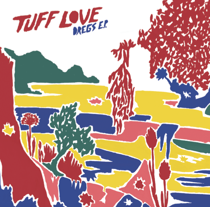 Tuff Love – Dregs EP (Lost Map Records)