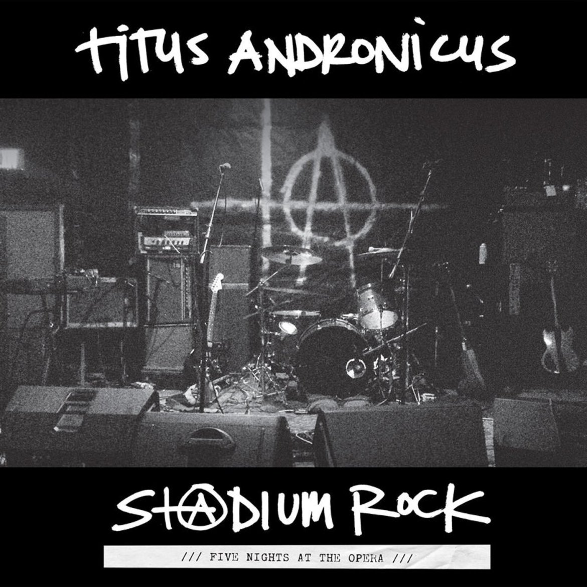 Titus Andronicus – S+@dium Rock : Five Nights at the Opera (Merge Records)