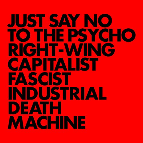 Gnod – Just Say No To The Psycho Right-Wing Capitalist Fascist Industrial Death Machine (Rocket Recordings)