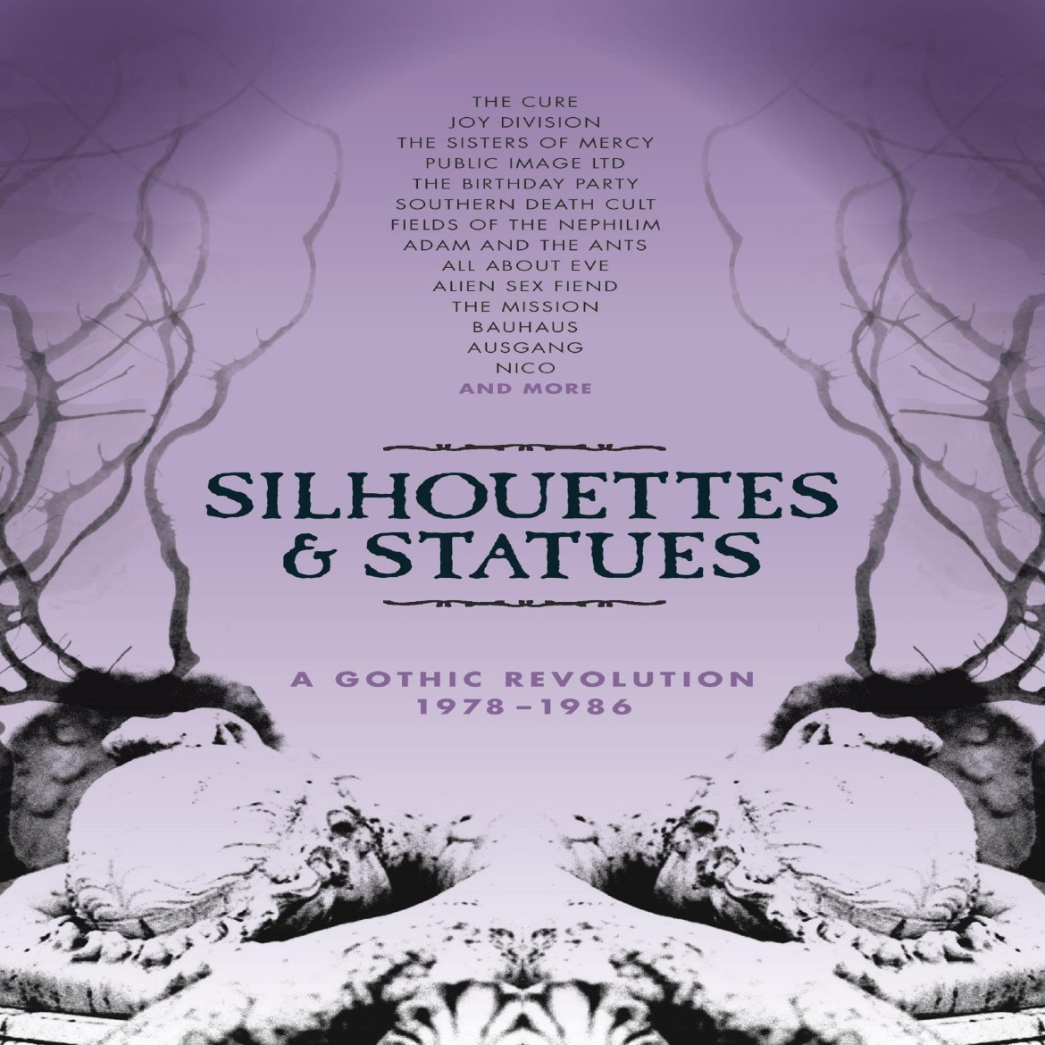 Various Artists – Silhouettes & Statues A Gothic Revolution 1978-1986 (Cherry Red)