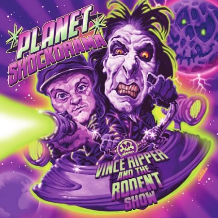 Vince Ripper And The Rodent Show – Planet Shockorama (Cherry Red Records)
