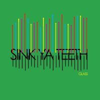 Track Of The Day #1067: Sink Ya Teeth - Glass