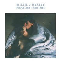 Willie J Healey – People And Their Dogs (National Anthem/Columbia Records)