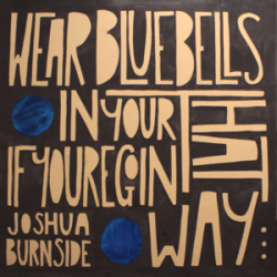 Joshua Burnside – Wear Bluebells In Your Hat If You're Goin' That Way (Self Released)
