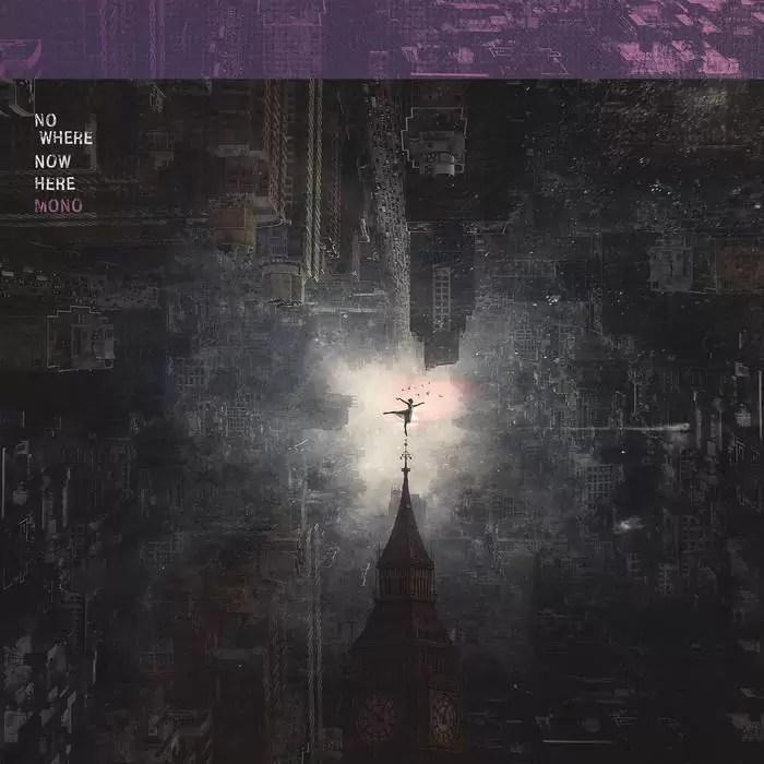 Mono – Nowhere Now Here (Pelagic Records)