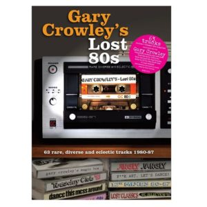 Various Artists – Gary Crowley's Lost 80s (Demon Music)