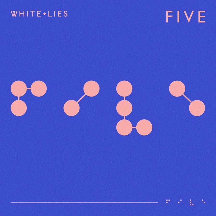 White Lies  –  Five (PIAS)