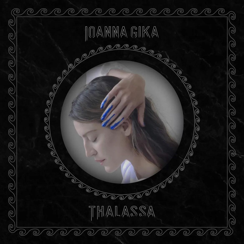 Ioanna Gika – Thalassa (Sargent House)
