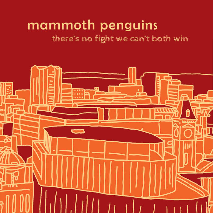 Mammoth Penguins – There's No Fight We Can't Both Win (Fika Recordings)