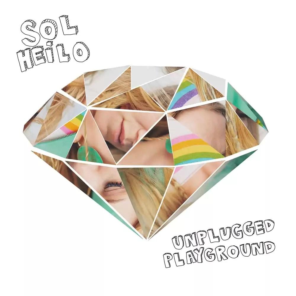 Sol Heilo – Unplugged Playground EP