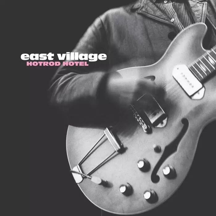 East Village – Hotrod Hotel (Slumberland Records)