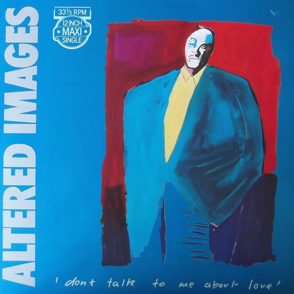 Pop Classics #51: Altered Images – Don't Talk To Me About Love