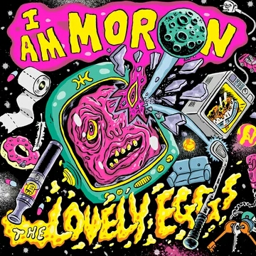 The Lovely Eggs – I Am Moron (Egg Records)