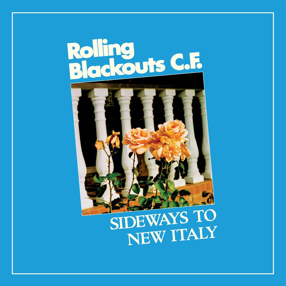Rolling Blackouts Coastal Fever – Sideways to New Italy (Sub Pop)