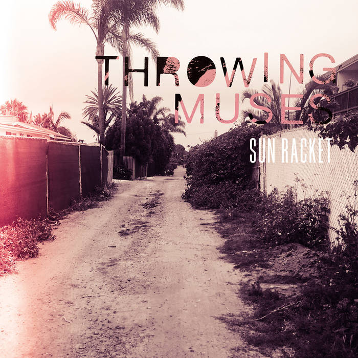 Throwing Muses – Sun Racket (Fire Records)