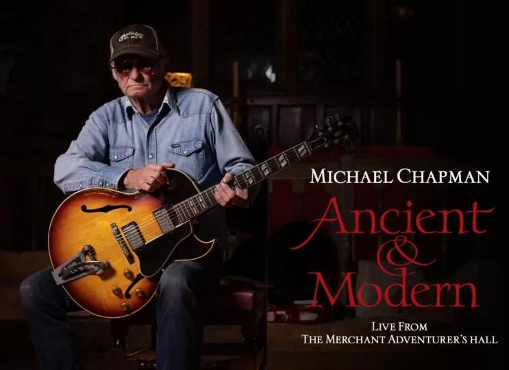 Michael Chapman: Ancient & Modern (Live from The Merchant Adventurers' Hall)