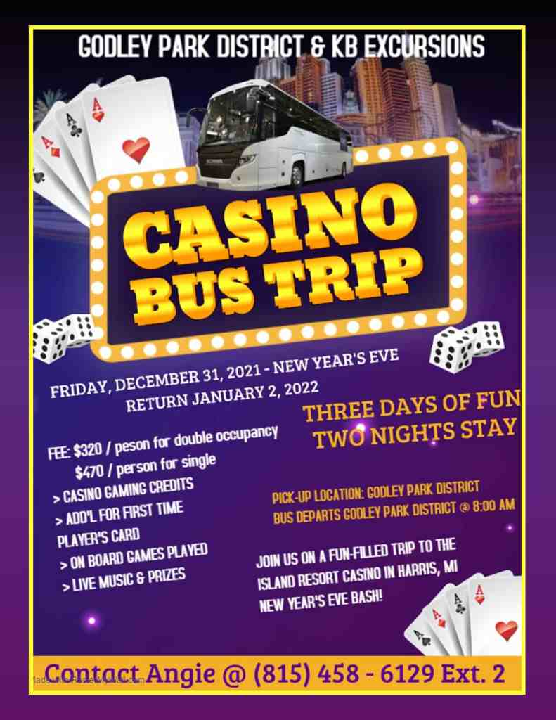 Bus Trip to Island Resort Casino in Harris, MI on Friday, December 31, 2021 through Sunday, January 2, 2022.  Call Godley Park District or come in to register.