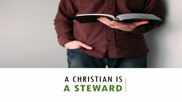 A_Christian_Is_A_Steward_Title_Pic