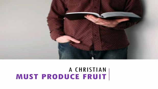 A_Christian_Must_Produce_Fruit_Title_Pic