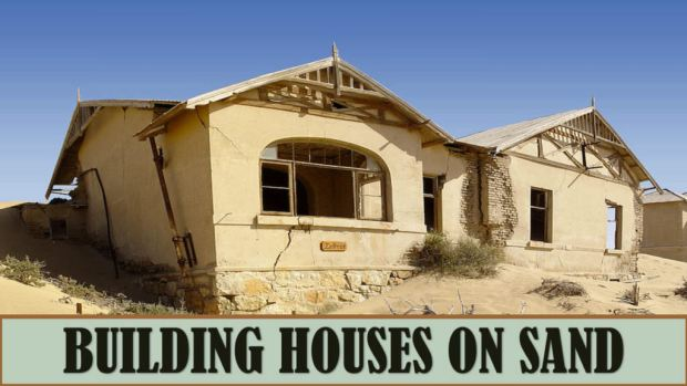 building-houses-on-sand-title-pic