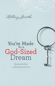 God-Sized-Dreams-by-Holley-Gerth-cover-662x1024