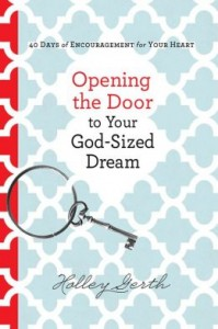Opening-the-Door-to-Your-God-sized-Dream-Cover-by-Holley-Gerth-199x300