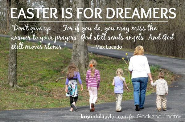 Easter is for dreamers