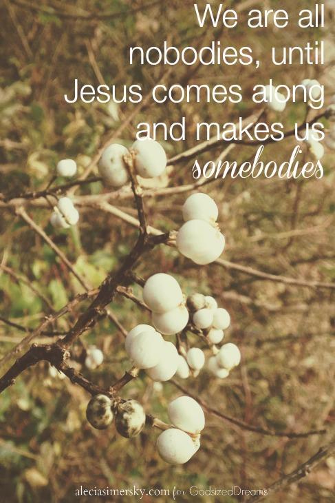 Jesus Makes Us Somebodies...GSD
