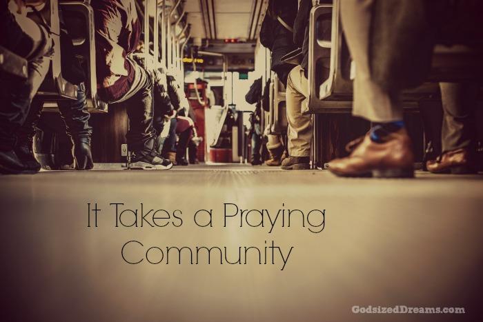 It Takes a Praying Community