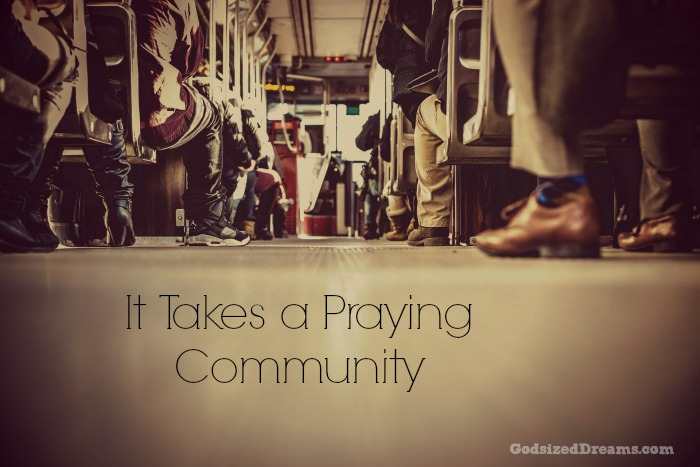 It Takes a Praying Community