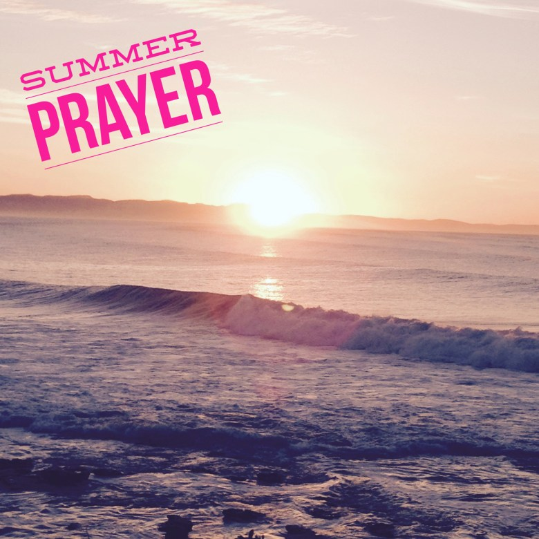 Summer Prayer