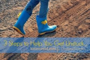 3 Steps to Help You Get Unstuck