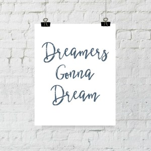 Dreamers Gonna Dream