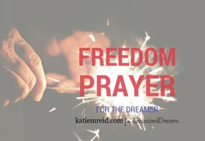 A Freedom Prayer for the Dreamer