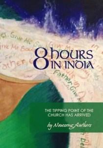 8 Hours in India: The Tipping Point of the Church has Arrived