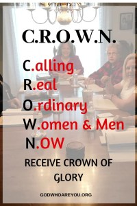 CROWN Calling Real Ordinary Women and Men to Receive the Grown of Glory