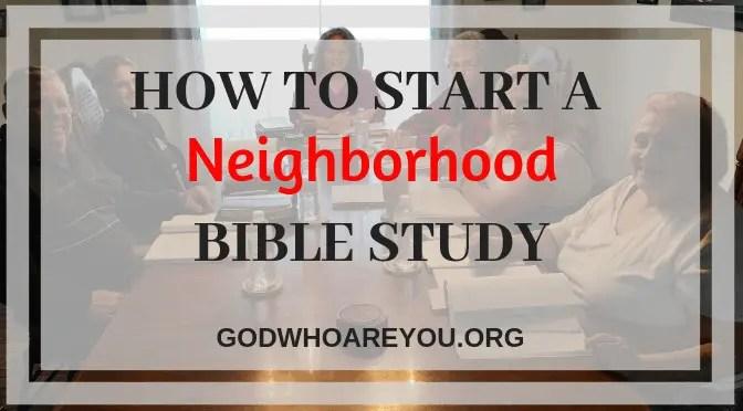 How to Start a Neighborhood Bible Study