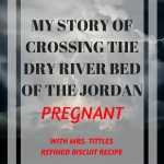 Dark landscape with text overlay of: My story of crossing the dry river bed of Jordan pregnant
