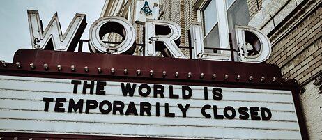 """""""The world is temporarily closed"""": Die Corona-Pandemie hat zeitweise große Teile des gesellschaftlichen und wirtschaftlichen Lebens angehalten."""