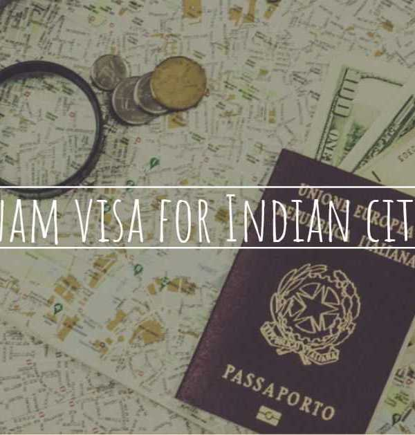 Here is everything you need to know before applying Vietnam visa for Indian citizens.