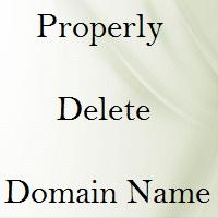 Properly Delete Domain Name Registration 4