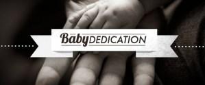 Baby/Child Dedication Sunday May 14th