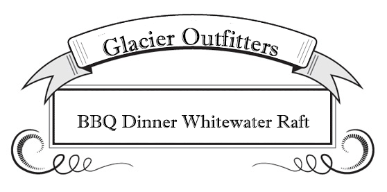Guided River Rafting, Glacier National Park, Glacier Outfitters, BBq Dinner Whitewater Raft