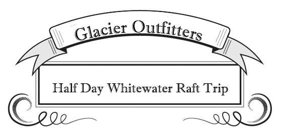 Guided River Rafting, Glacier National Park, Half Day Whitewater Raft Trip, Glacier Outfitters