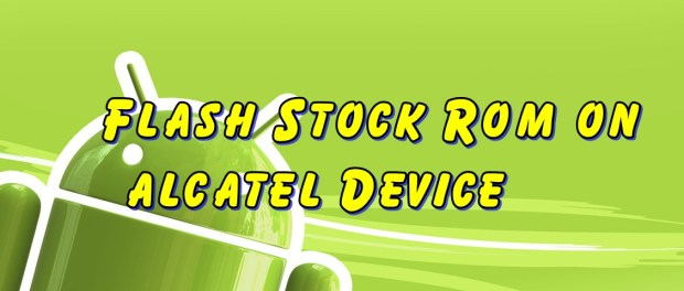 Flash Stock Rom on alcatel Device