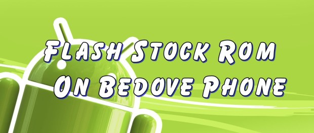 Flash Stock Rom on Bedove