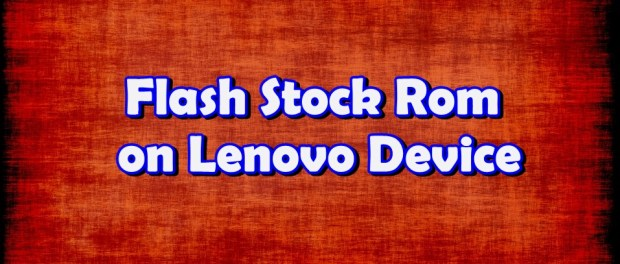Install Stock Rom on Lenovo