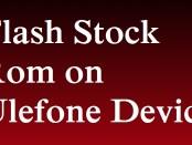 Flash Stock Rom on UleFone